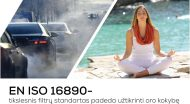 EN ISO 16890 - tikslesnis filtrų standartas padeda užtikrinti oro kokybę