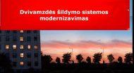 Dvivamzdės šildymo sistemos modernizavimas