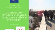 """Kvietimas į vaizdo konferenciją """"LIFE programa – aplinkos, klimato ir energetikos iššūkių sprendimui"""""""